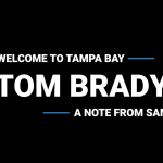 Welcome to Tampa Bay Tom Brady! A message from Sam Piazza